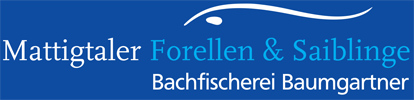 Mattigtaler Forellen & Saiblinge, Bachfischerei Baumgartner